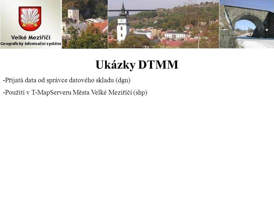 Ukázky DTMM Přijatá data od správce datového skladu (dgn)
