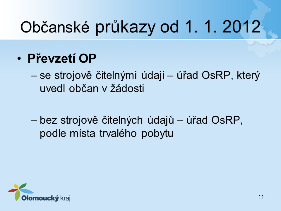 Občanské průkazy od 1. 1. 2012 Převzetí OP