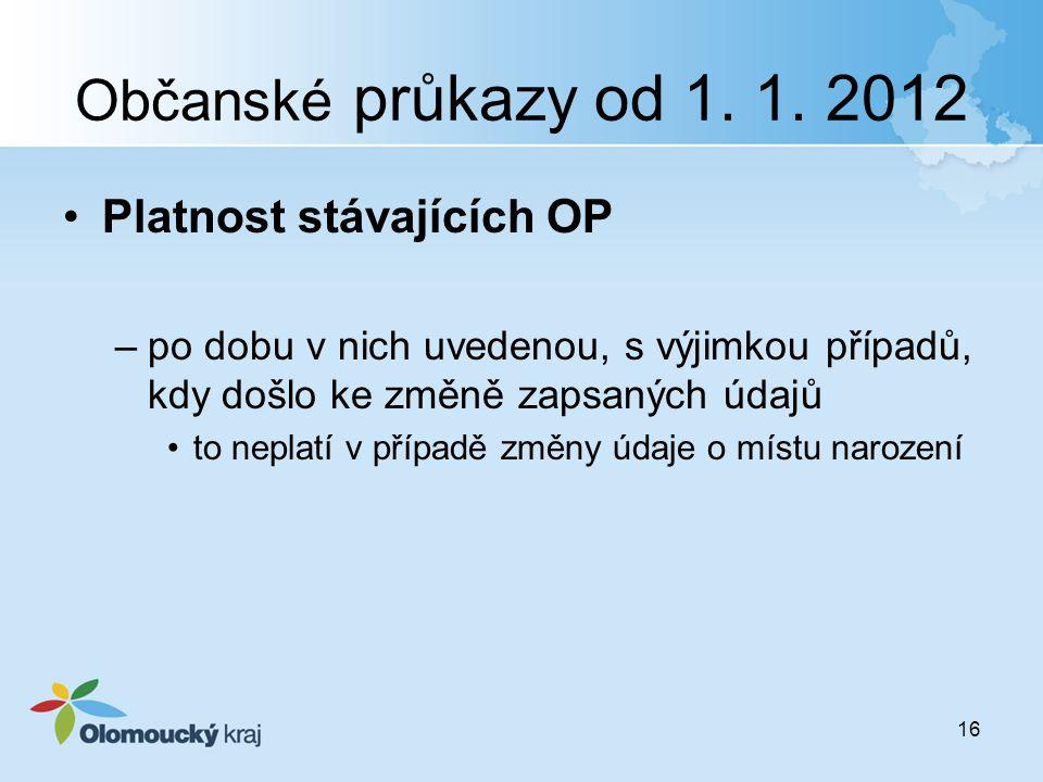 Občanské průkazy od 1. 1. 2012 Platnost stávajících OP