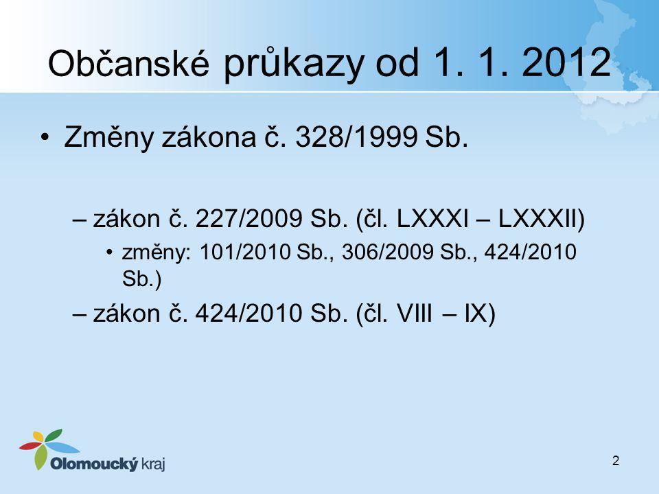 Občanské průkazy od 1. 1. 2012 Změny zákona č. 328/1999 Sb.