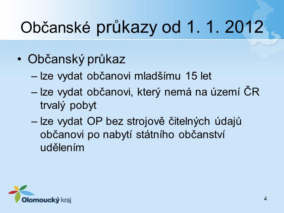 Občanské průkazy od 1. 1. 2012 Občanský průkaz