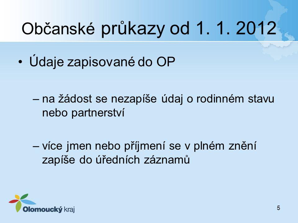 Občanské průkazy od 1. 1. 2012 Údaje zapisované do OP