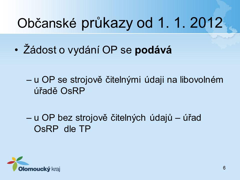 Občanské průkazy od 1. 1. 2012 Žádost o vydání OP se podává