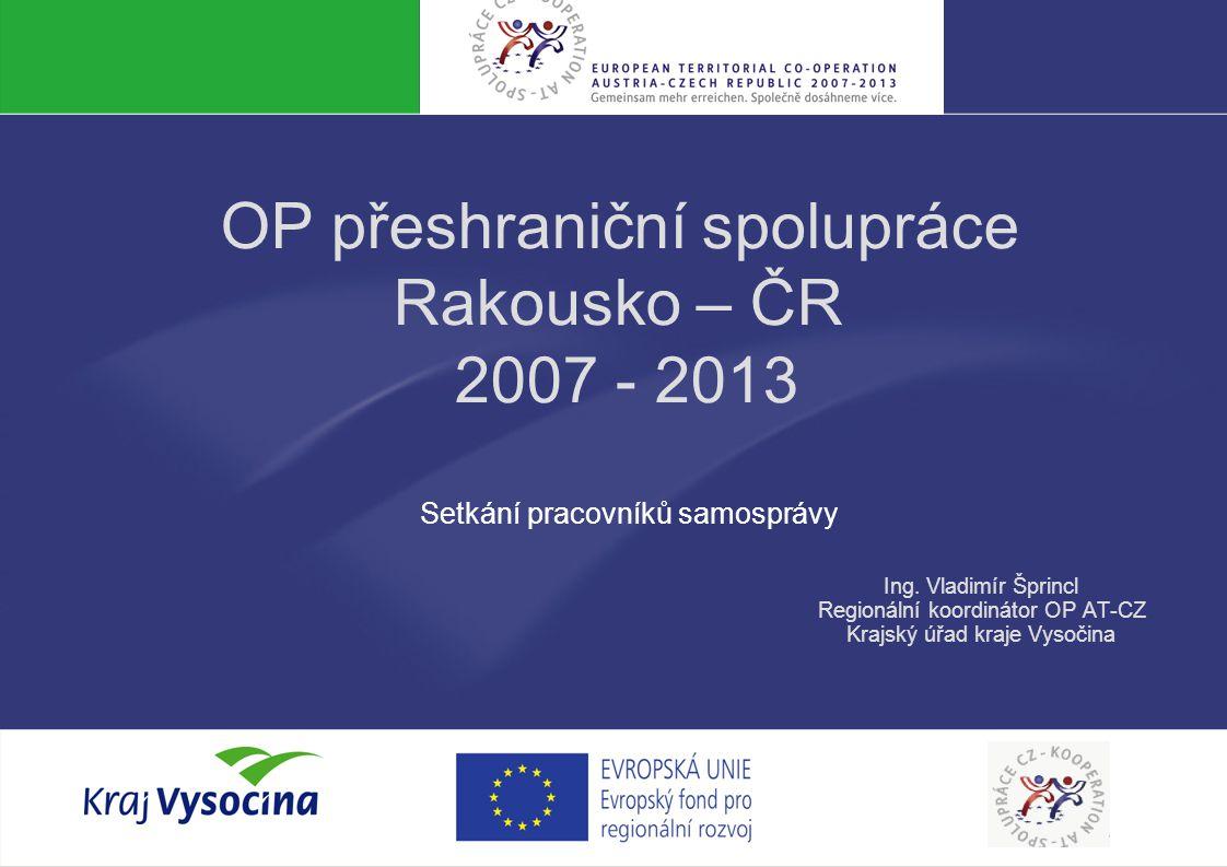 OP přeshraniční spolupráce Rakousko – ČR 2007 - 2013
