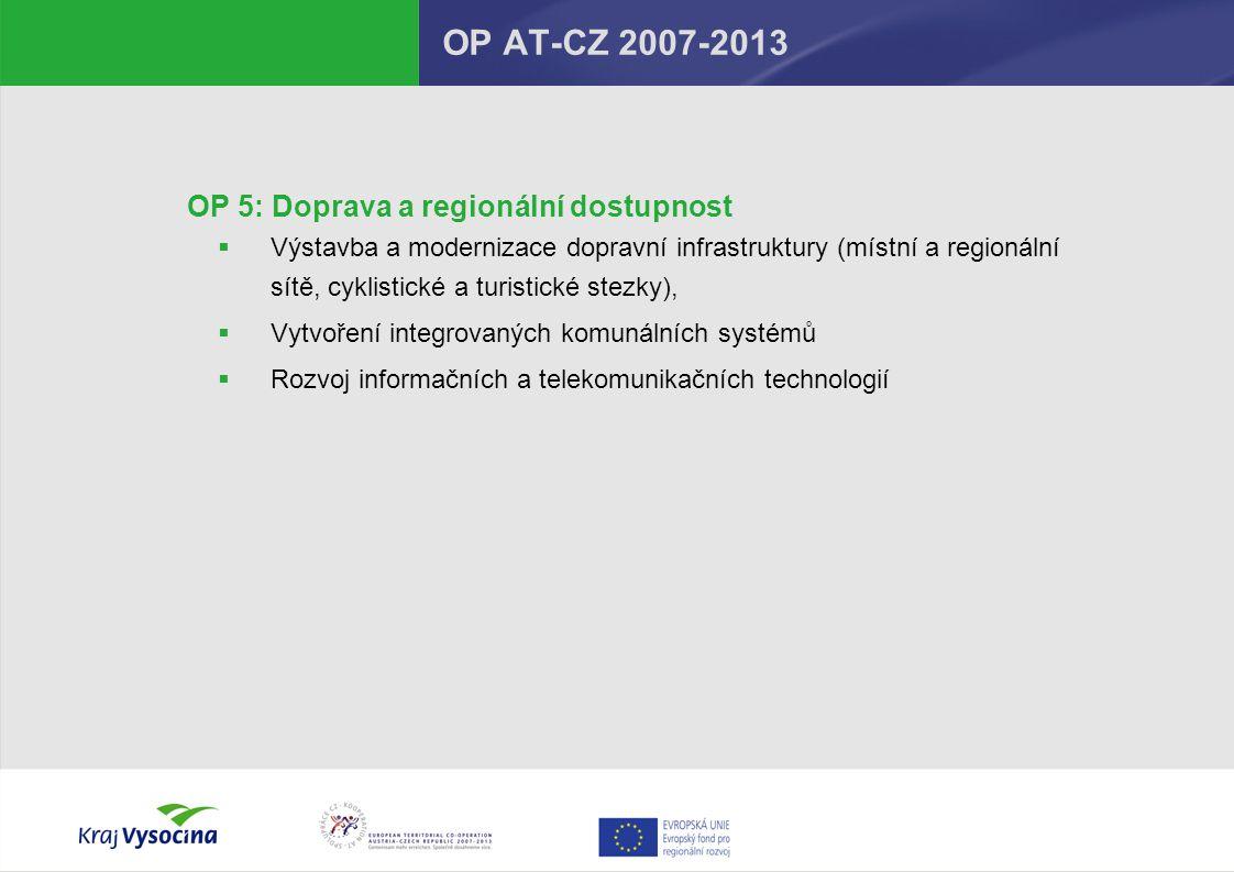 OP AT-CZ 2007-2013 OP 5: Doprava a regionální dostupnost