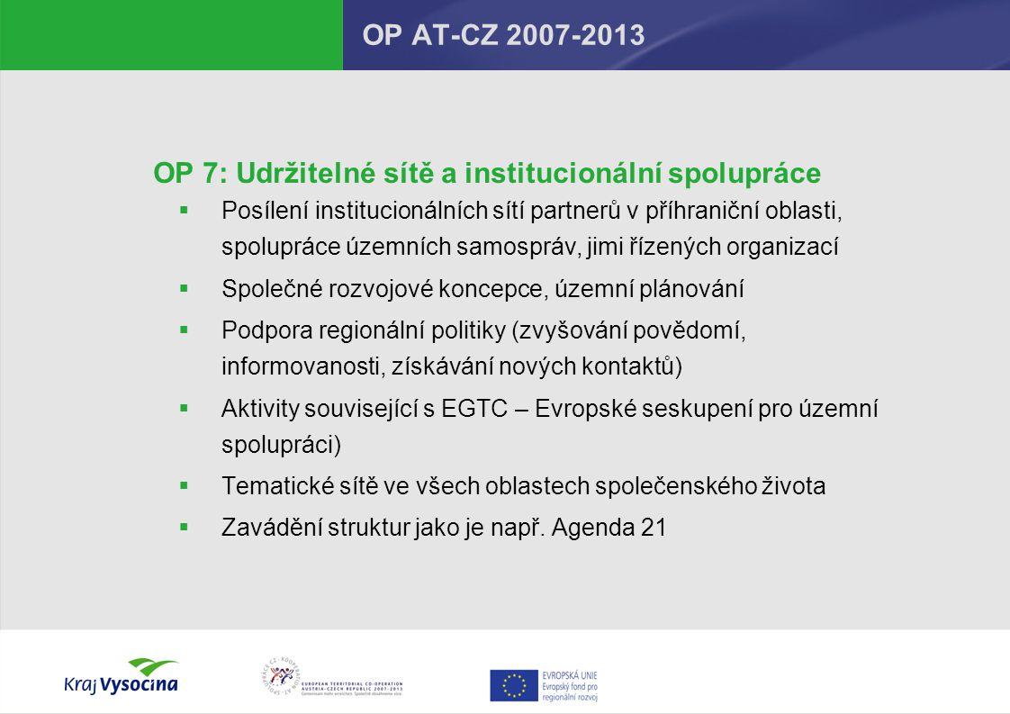OP 7: Udržitelné sítě a institucionální spolupráce