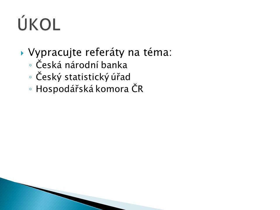 ÚKOL Vypracujte referáty na téma: Česká národní banka