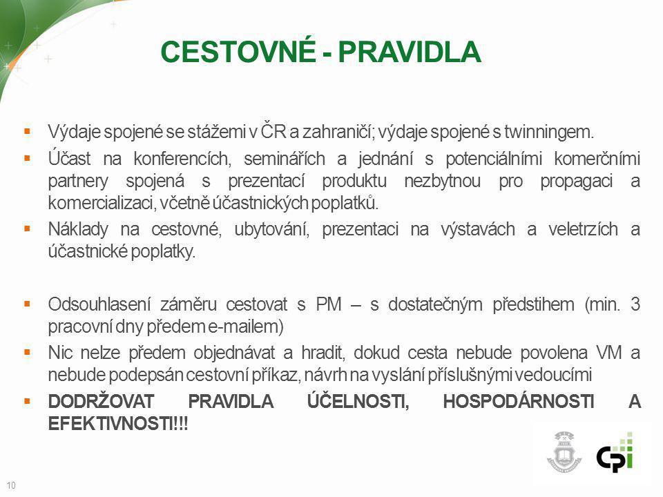 CESTOVNÉ - PRAVIDLA Výdaje spojené se stážemi v ČR a zahraničí; výdaje spojené s twinningem.