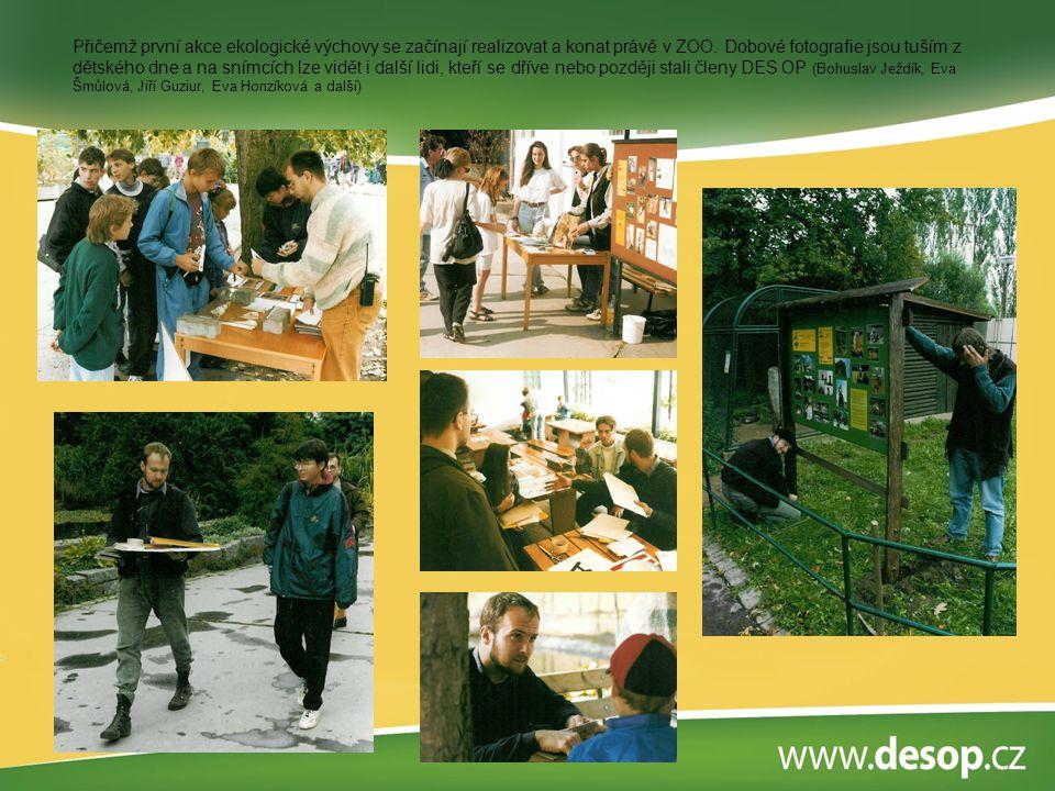 Přičemž první akce ekologické výchovy se začínají realizovat a konat právě v ZOO.