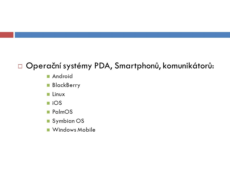 Operační systémy PDA, Smartphonů, komunikátorů: