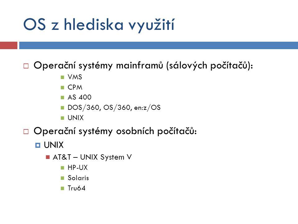 OS z hlediska využití Operační systémy mainframů (sálových počítačů):
