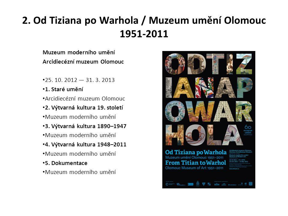 2. Od Tiziana po Warhola / Muzeum umění Olomouc 1951-2011