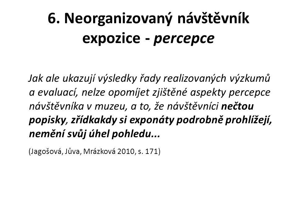 6. Neorganizovaný návštěvník expozice - percepce
