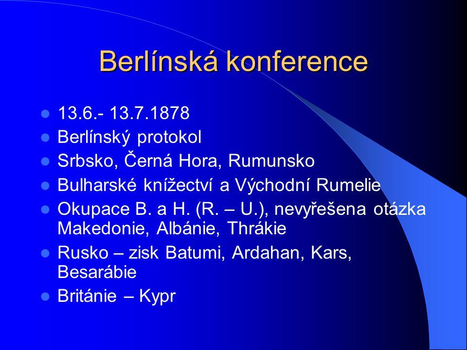 Berlínská konference 13.6.- 13.7.1878 Berlínský protokol