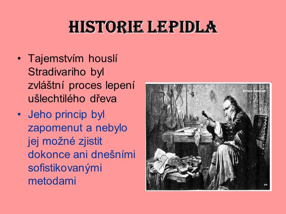 HISTORIE LEPIDLA Tajemstvím houslí Stradivariho byl zvláštní proces lepení ušlechtilého dřeva.