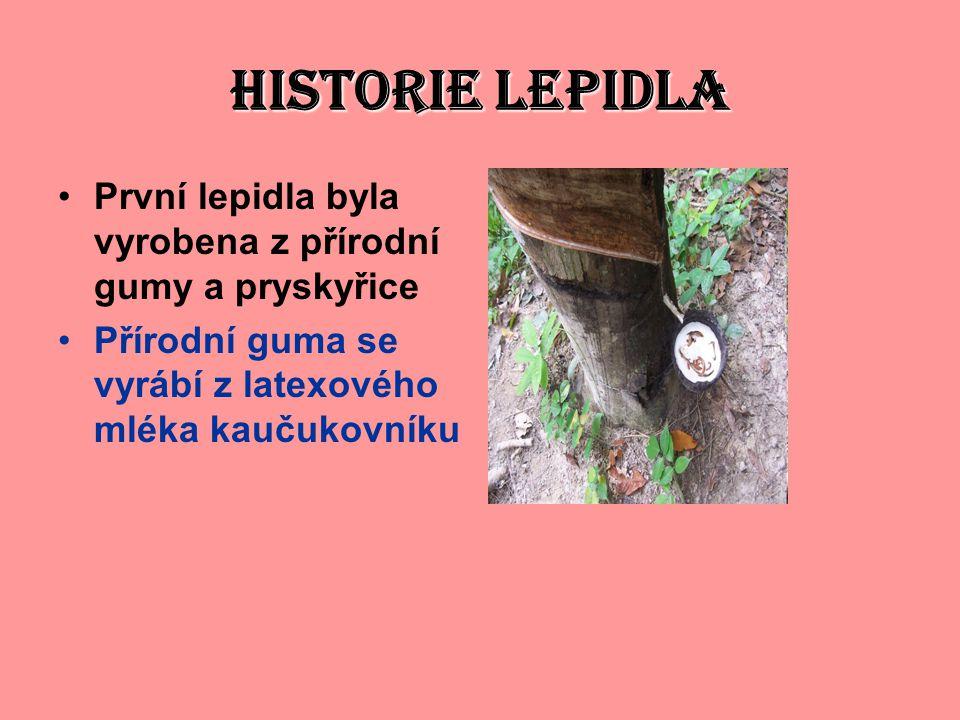 HISTORIE LEPIDLA První lepidla byla vyrobena z přírodní gumy a pryskyřice.