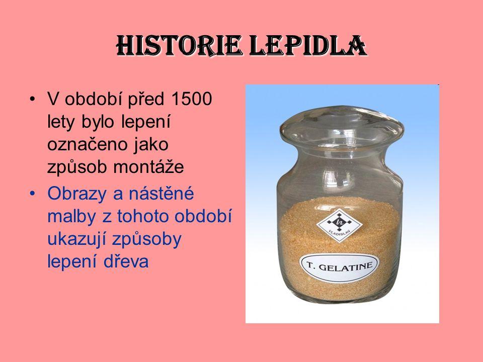 HISTORIE LEPIDLA V období před 1500 lety bylo lepení označeno jako způsob montáže.