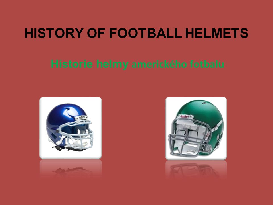 HISTORY OF FOOTBALL HELMETS