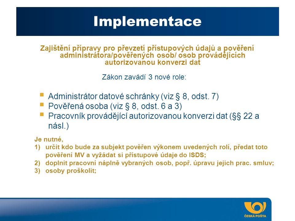 Implementace Administrátor datové schránky (viz § 8, odst. 7)