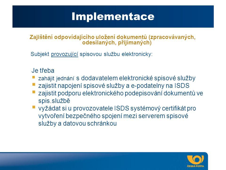 Implementace Zajištění odpovídajícího uložení dokumentů (zpracovávaných, odesílaných, přijímaných) Subjekt provozující spisovou službu elektronicky: