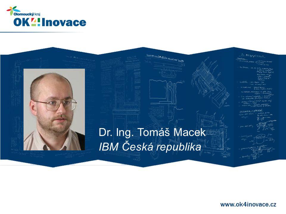 Dr. Ing. Tomáš Macek IBM Česká republika