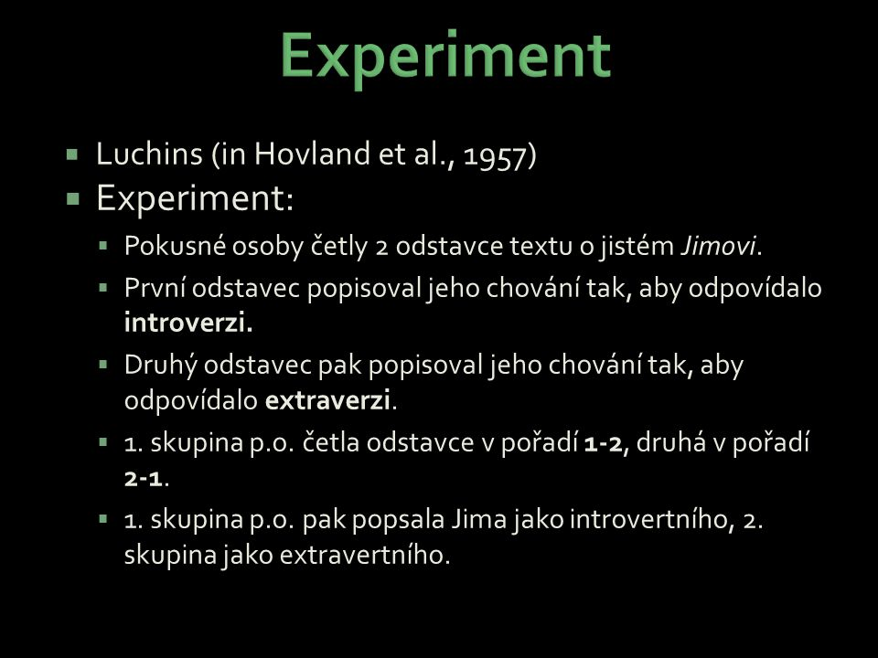 Experiment Experiment: Luchins (in Hovland et al., 1957)