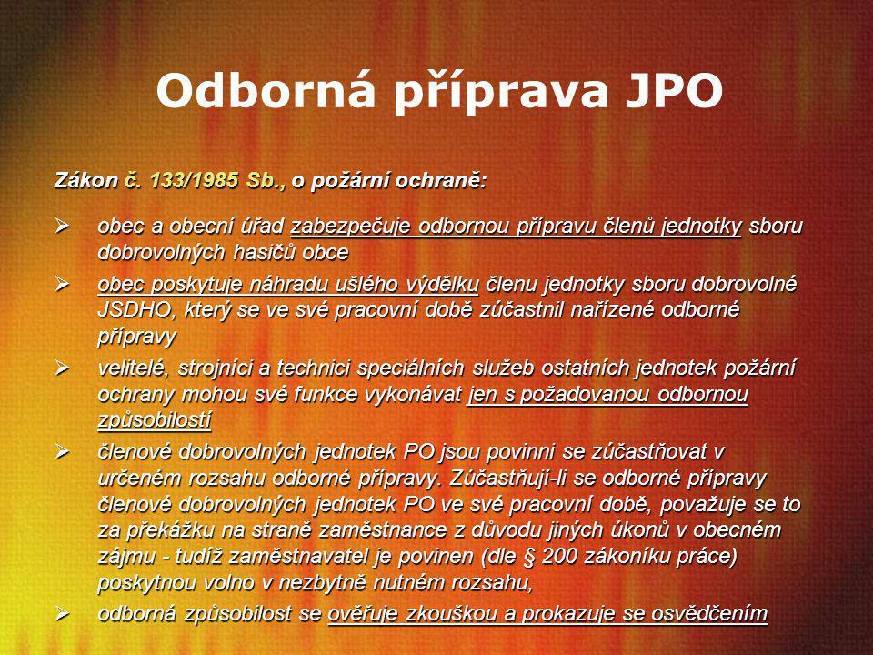 Odborná příprava JPO Zákon č. 133/1985 Sb., o požární ochraně: