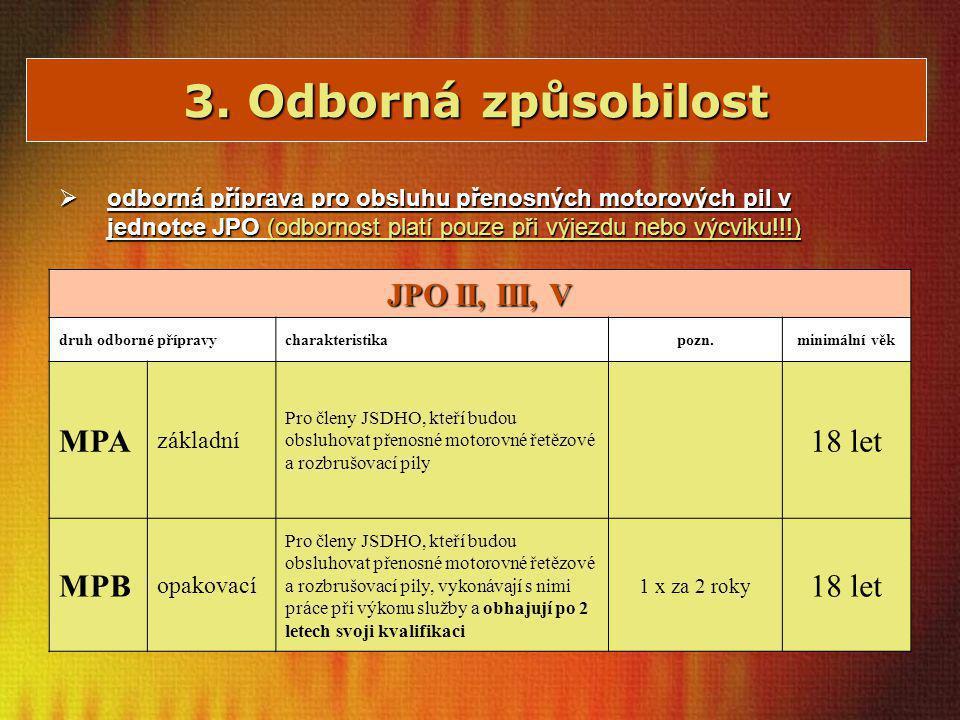 3. Odborná způsobilost JPO II, III, V MPA 18 let MPB základní