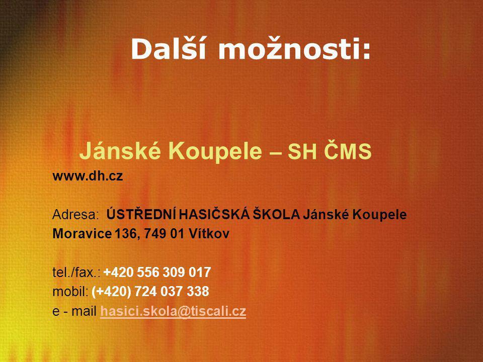 Další možnosti: Jánské Koupele – SH ČMS www.dh.cz