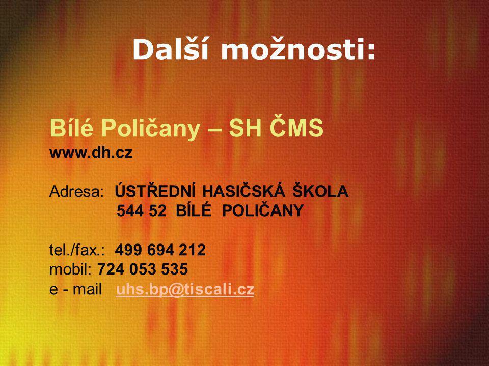 Další možnosti: Bílé Poličany – SH ČMS www.dh.cz