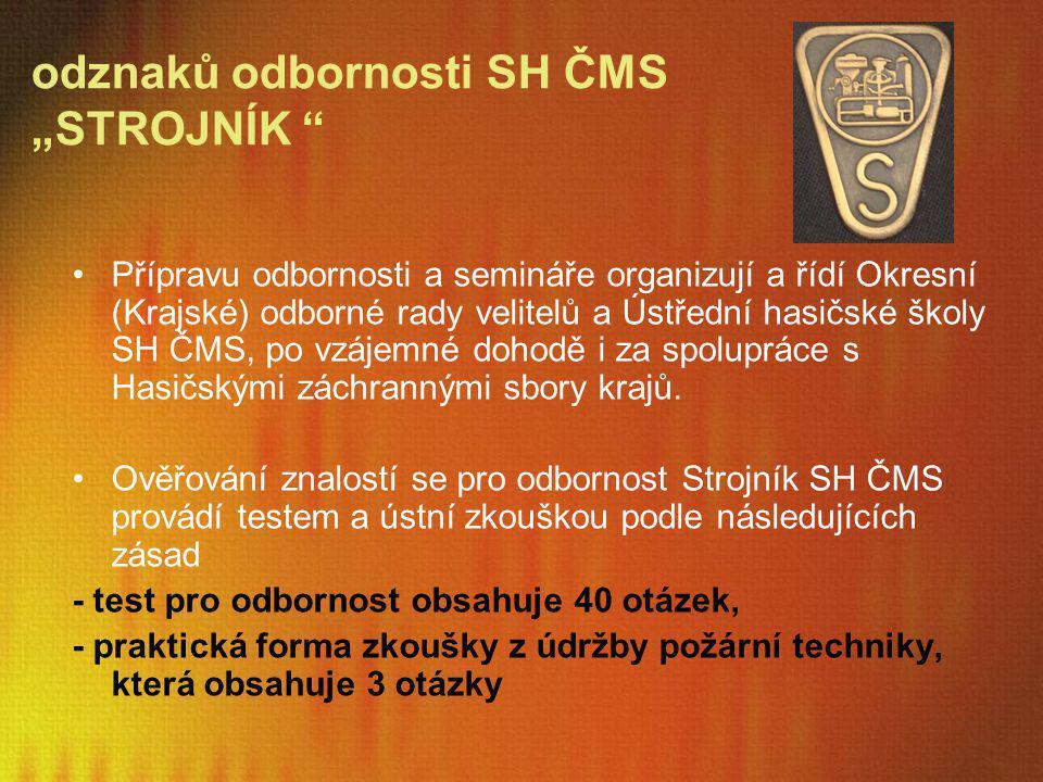 """odznaků odbornosti SH ČMS """"STROJNÍK"""
