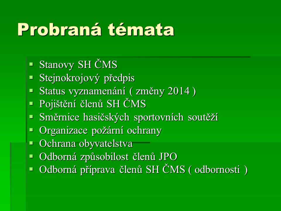 Probraná témata Stanovy SH ČMS Stejnokrojový předpis