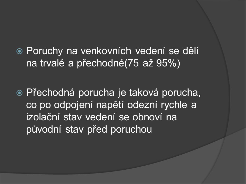 Poruchy na venkovních vedení se dělí na trvalé a přechodné(75 až 95%)