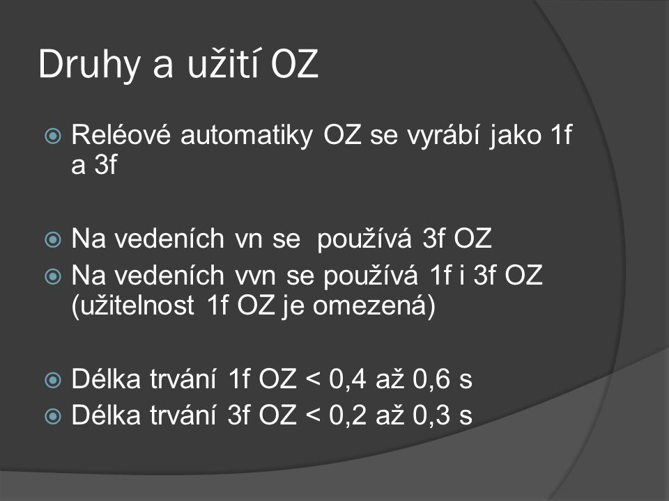 Druhy a užití OZ Reléové automatiky OZ se vyrábí jako 1f a 3f