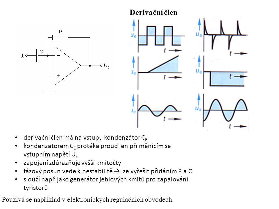 Derivační člen derivační člen má na vstupu kondenzátor CE