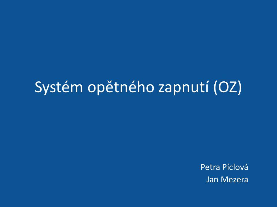 Systém opětného zapnutí (OZ)
