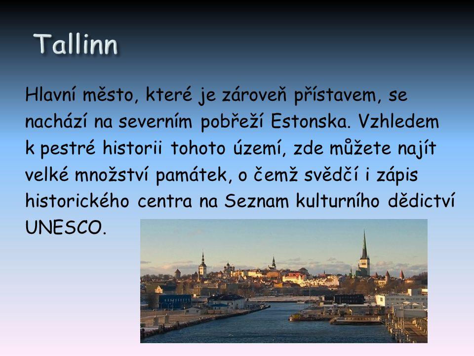 Tallinn Hlavní město, které je zároveň přístavem, se