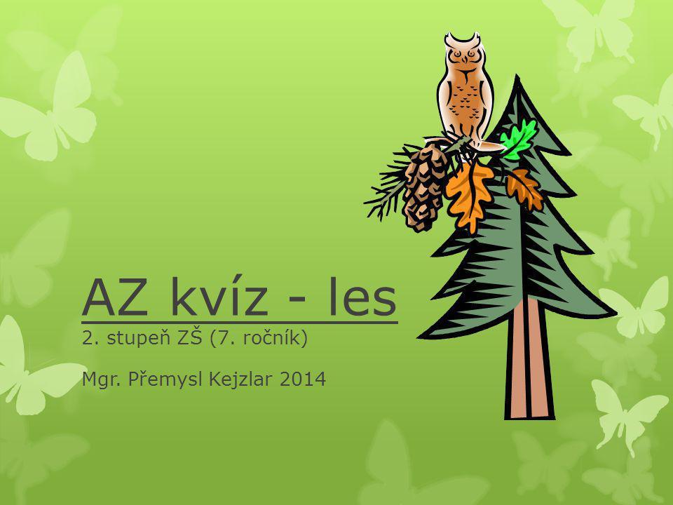 AZ kvíz - les 2. stupeň ZŠ (7. ročník)
