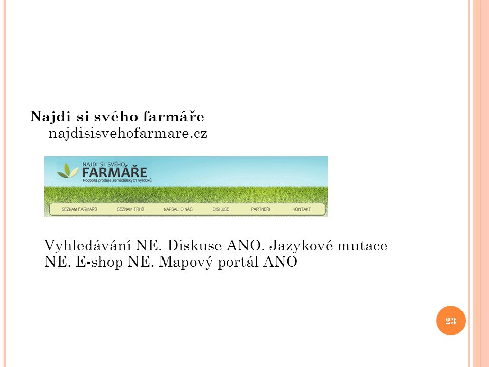 Najdi si svého farmáře najdisisvehofarmare. cz Vyhledávání NE