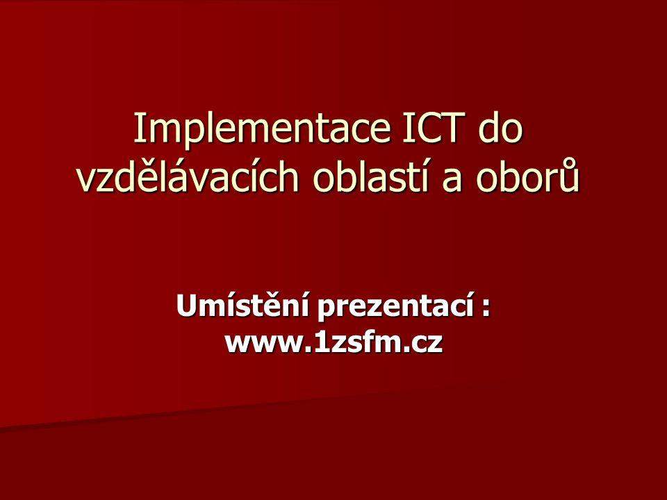 Implementace ICT do vzdělávacích oblastí a oborů