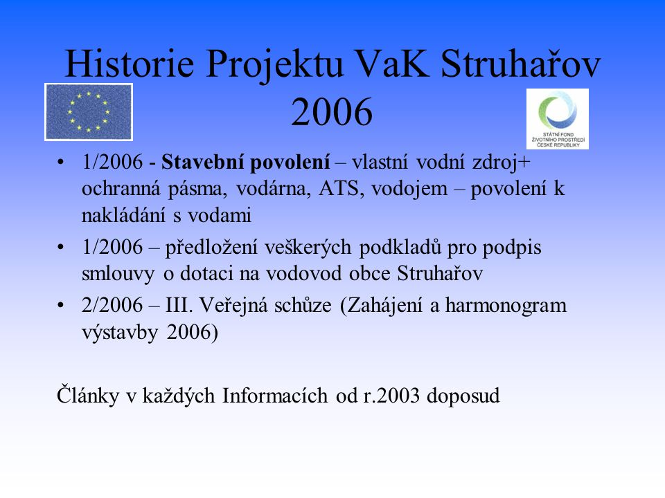 Historie Projektu VaK Struhařov 2006