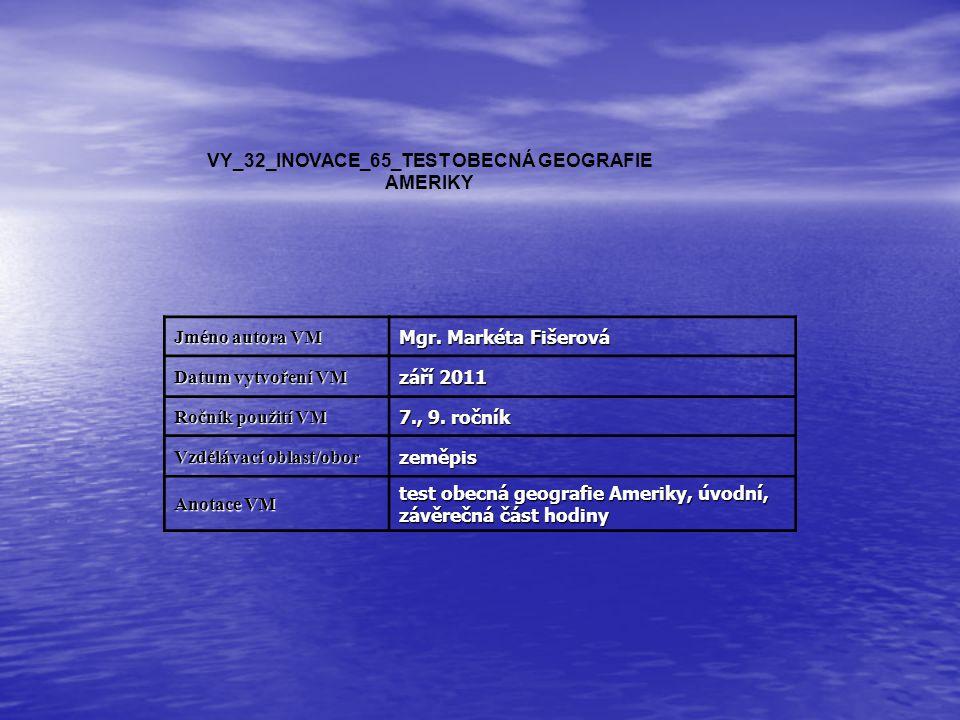 VY_32_INOVACE_65_TEST OBECNÁ GEOGRAFIE AMERIKY