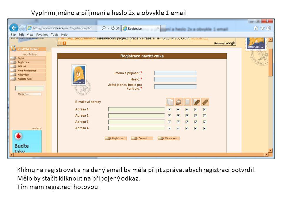 Vyplním jméno a příjmení a heslo 2x a obvykle 1 email