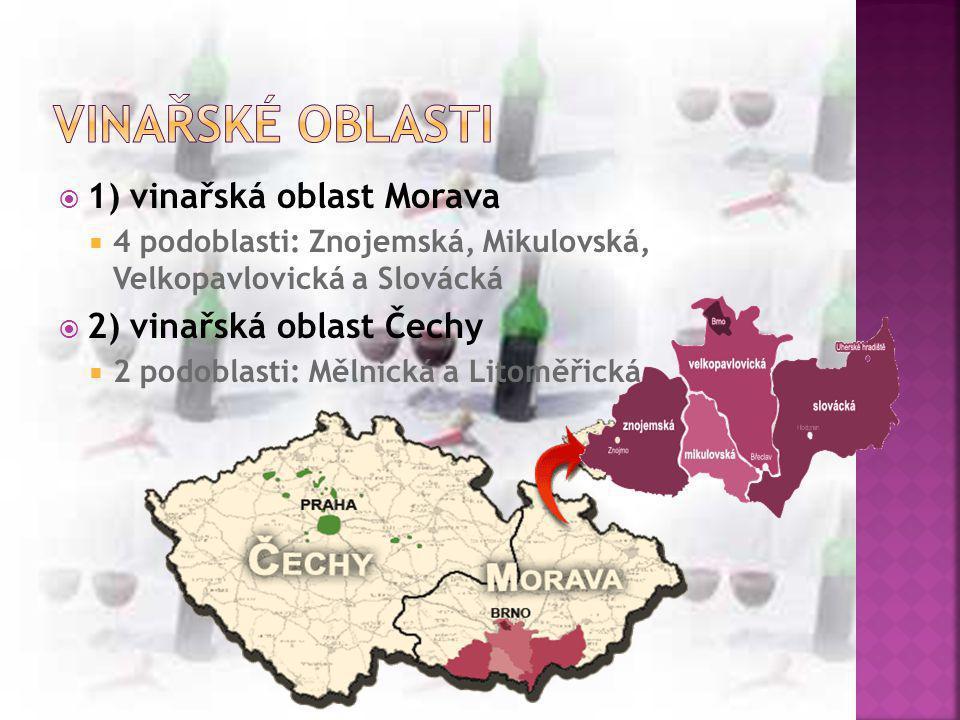 Vinařské oblasti 1) vinařská oblast Morava 2) vinařská oblast Čechy