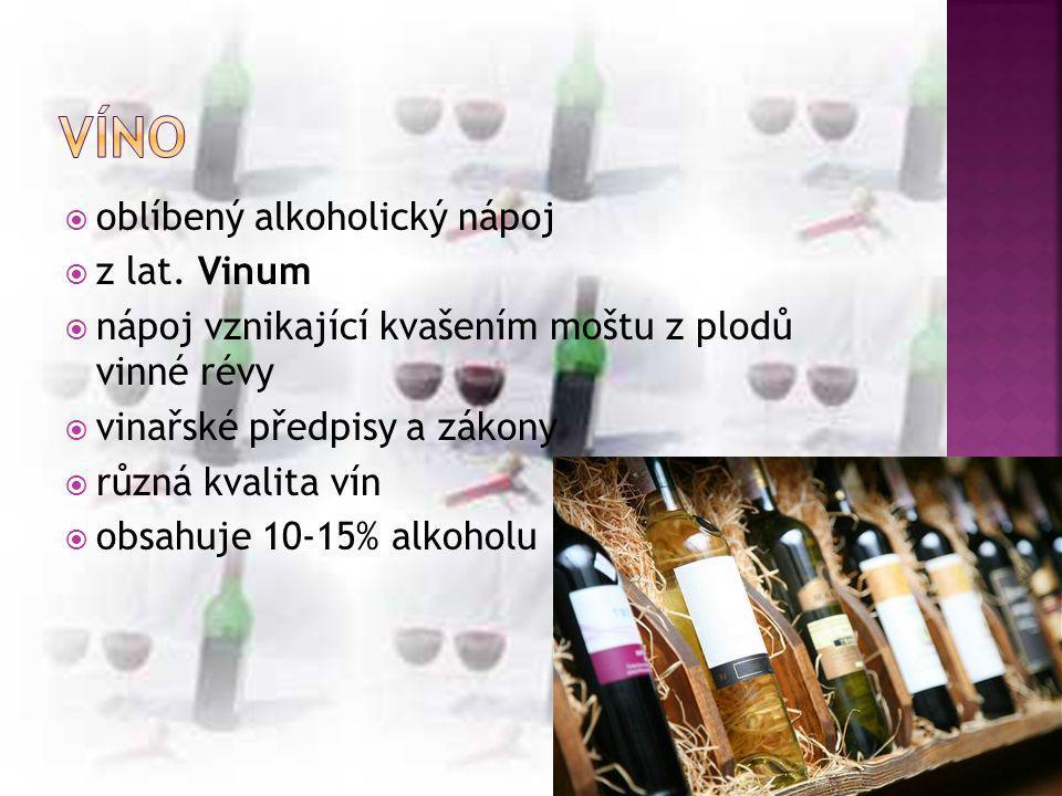 víno oblíbený alkoholický nápoj z lat. Vinum