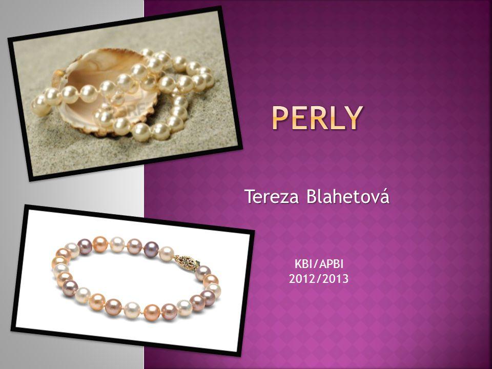 PERLY Tereza Blahetová KBI/APBI 2012/2013