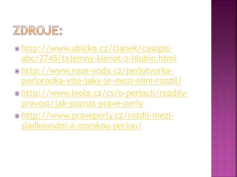 Zdroje: http://www.abicko.cz/clanek/casopis- abc/2745/tajemny-klenot-z-hlubin.html.