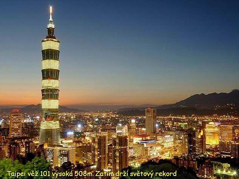 Taipei věž 101 vysoká 508m. Zatím drží světový rekord