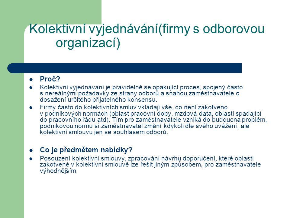 Kolektivní vyjednávání(firmy s odborovou organizací)