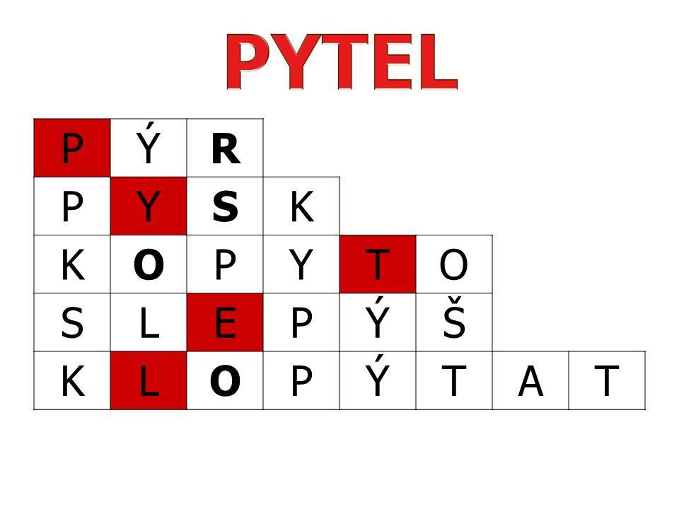 PYTEL P Ý R Y S K O T L E Š A